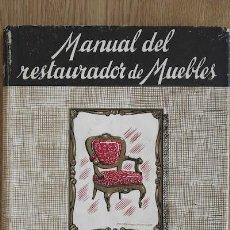 Libros de segunda mano: MANUAL DEL RESTAURADOR DE MUEBLES. DELVERT (RENÉ). Lote 15714179