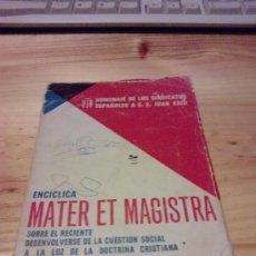 Libros de segunda mano: ENCICLICA MATER ET MAGISTRA DE JUAN XXIII (1961). Lote 26810721