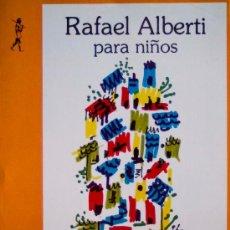 Libros de segunda mano: RAFAEL ALBERTI PARA NIÑOS DIBUJOS ALBERTI EDICIÓN MARÍA ASUNCIÓN MATEO ED DE LA TORRE FOTOS ANTOLOGÍ. Lote 15737784