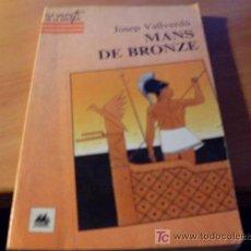 Libros de segunda mano: MANS DE BRONZE ( JOSEP VALLVERDU ) EN CATALA. Lote 15759220