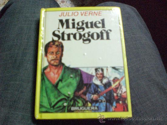 MIGUEL STROGOFF.- DE JULIO VERNE.- CON ALGUNA ILUSTRACIÓN.- (Libros de Segunda Mano (posteriores a 1936) - Literatura - Otros)