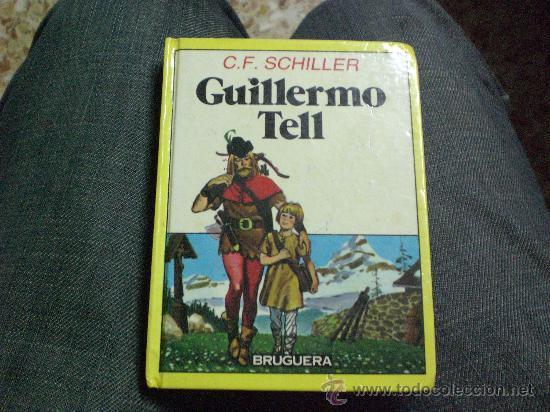 GUILLERMO TELL DE C.F.SCHILLER.- CON ALGUNA ILUSTRACIÓN.- (Libros de Segunda Mano (posteriores a 1936) - Literatura - Otros)