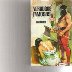 Libros de segunda mano: VERDUGOS FAMOSOS - PAUL READER - EDITORIAL FERMA 1962 -. Lote 15771387