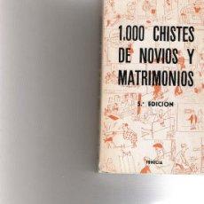 Libros de segunda mano: 1000 CHISTES DE NOVIOS Y MATRIMONIOS - FENICIA -. Lote 15771564