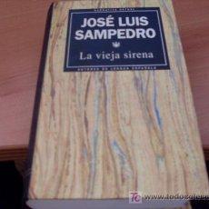Libros de segunda mano: LA VIEJA SIRENA ( JOSE LUIS SAMPEDRO ). Lote 15771932