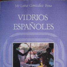 Libros de segunda mano: VIDRIOS ESPAÑOLES.MARIA LUISA GONZALEZ PENA.EDITORA NACIONAL.1984.4ª.149 PF,FOTOS COLOR. Lote 22447636
