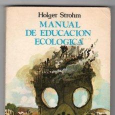 Libros de segunda mano: MANUAL DE EDUCACION ECOLOGICA POR HOLGER STROHM. EDITORIAL ZERO. MADRID SEPTIEMBRE 1978. Lote 25152041