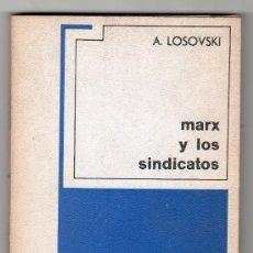 Libros de segunda mano: COLECCION 70 Nº 45. MARX Y LOS SINDICATOS POR A. LOSOVSKI. EDITORIAL GRIJALBO 1ª ED. MEXICO 1969. Lote 134851149