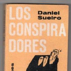 Libros de segunda mano: LOS CONSPIRADORES POR DANIEL SUEIRO. EDICIONES TAURUS NARRACIONES 12. MADRID 1964. Lote 15827016
