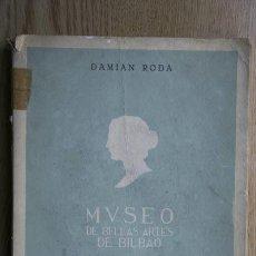 Libros de segunda mano: MUSEO DE BELLAS ARTES DE BILBAO. RODA (DAMIÁN). Lote 15831048