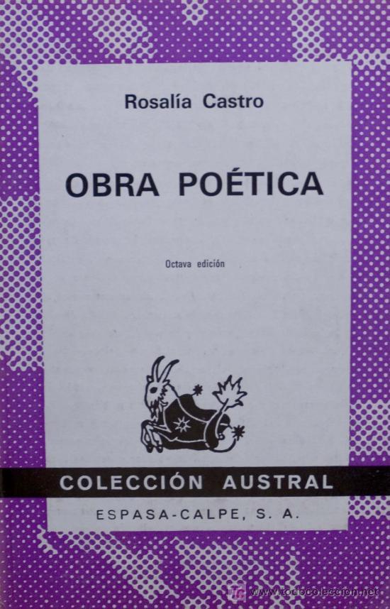 ROSALIA DE CASTRO. OBRA POÉTICA. COLECCIÓN AUSTRAL. ESPASA- CALPE. A ESTRENAR. (Libros de Segunda Mano (posteriores a 1936) - Literatura - Otros)