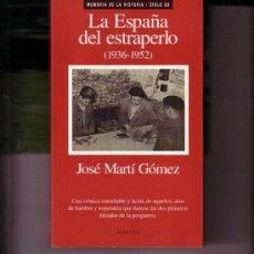 Libros de segunda mano: LA ESPAÑA DEL ESTRAPERLO 1936 1952 PLANETA AUTOR JOSE MARTÍ´GOMEZ. Lote 15846130