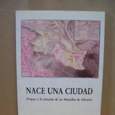 Libros de segunda mano: ORIGEN Y EVOLUCIÓN DE LAS MURALLAS DE ALICANTE.. Lote 15869403