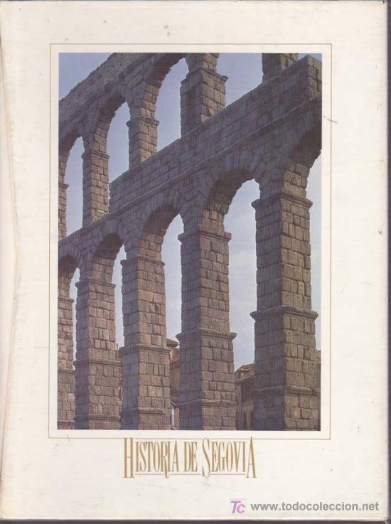 HISTORIA DE SEGOVIA. SEGOVIA (Libros de Segunda Mano - Historia - Otros)