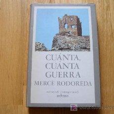 Libros de segunda mano: CUÁNTA, CUÁNTA GUERRA - MERCÉ RODOREDA (EDHASA, 1982) *LIBROS JARIEGO*. Lote 26209662