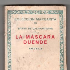 Libros de segunda mano: COLECCION MARGARITA III. BARON DE CASAPORTIERRA. LA MASCARA DUENDE. EDITOR BRUNO DEL AMO. MADRID. Lote 19994538