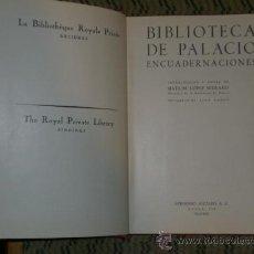 Libros de segunda mano: BIBLIOTECA DE PALACIO. ENCUADERNACIONES. . Lote 23778241