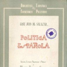 Libros de segunda mano: FR. JUAN DE SALAZAR. POLÍTICA ESPAÑOLA (1619). MADRID, 1945. MÉXICO. Lote 17173426
