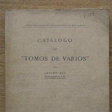 """Libros de segunda mano: CATÁLOGO DE """"TOMOS DE VARIOS"""". PAZ (JULIÁN). Lote 15974871"""