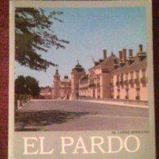 Libros de segunda mano: GUÍA TURÍSTICA DEL PARDO, LA CASITA DEL PRÍNCIPE Y LA QUINTA POR M. LÓPEZ SERRANO.. Lote 27040636