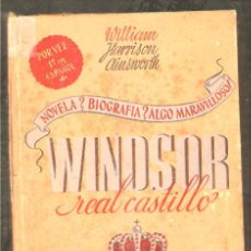 Libros de segunda mano: WINDSOR, REAL CASTILLO . TOMO 1- NOVELA BIOGRÁFICA - 1944. Lote 16045036