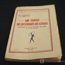 Libros de segunda mano: COLECCION ESTUDIO - UN CURSO DE LECCIONES DE COSAS - ADAPTADAS A LAS ESTACIONES DEL AÑO - R. JOLLY -. Lote 22464768