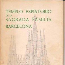 Libros de segunda mano: TEMPLO EXPIATORIO DE LA SAGRADA FAMILIA. Lote 16090325