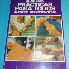 Libros de segunda mano: IDEAS PRACTICAS PARA TODOS. AHORRE DIVIRTIENDOSE. EDIT. HMB. TAPA DURA. Lote 24887008