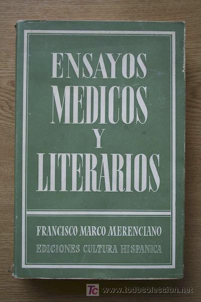 ENSAYOS MÉDICOS Y LITERARIOS. ANTOLOGÍA. MARCO MERENCIANO (FRANCISCO) (Libros de Segunda Mano - Ciencias, Manuales y Oficios - Otros)