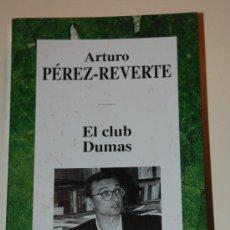 Libros de segunda mano: EL CLUB DUMAS. ARTURO PEREZ -REVERTE. RBA. Lote 24713595