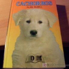 Libros de segunda mano: CACHORROS ( ALAN RUSELL ). Lote 16183496