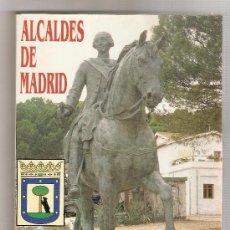 Libros de segunda mano: ALCALDES DE MADRID .- GERMÁN LOPEZARIAS. Lote 27636120