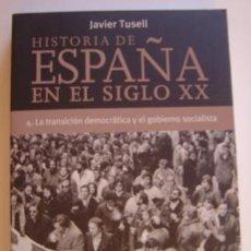 Libros de segunda mano: HISTORIA DE ESPAÑA EN EL SIGLO XX - TOMO IV (TRANSICIÓN) - AUTOR: TUSELL. TAURUS ED.. Lote 34163662