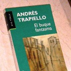 Libros de segunda mano: EL BUQUE FANTASMA - ANDRÉS TRAPIELLO.. Lote 17758508