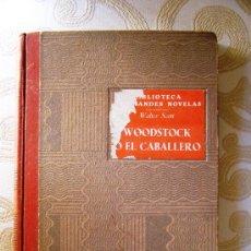 Libros de segunda mano: SCOTT, W. WOODSTOCK O EL CABALLERO. ED. SOPENA . 1947.. Lote 26743720