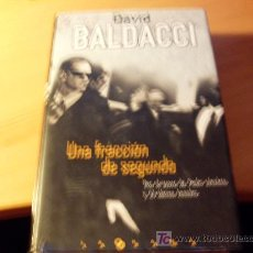 Libros de segunda mano: UNA FRACIION DE SEGUNDO ( DAVID BALDACCI ) TAPA DURA. Lote 16252523
