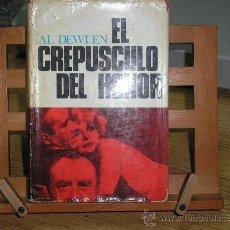 Libros de segunda mano: EL CREPUSCULO DEL HONOR (AL DEWLEN). Lote 27569401