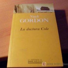 Libros de segunda mano: LA DOCTORA COLE ( NOAH GORDON ) PRIMERA EDICION. Lote 16282521