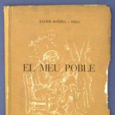 Libros de segunda mano: EL MEU POBLE. XAVIER BONFILL I TRIAS. SANT BOI DE LLOBREGAT, 1948. INDUSTRIA GRAFICA ALEU & DOMINGO.. Lote 21165212