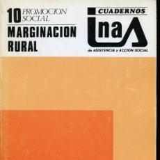 Libros de segunda mano: PROMOCIÓN SOCIAL. MARGINACIÓN RURAL. CUADERNOS INAS Nº 10 - 1983. Lote 16474447