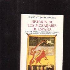 Libros de segunda mano: HISTORIA DE LOS MOZARABES DE ESPAÑA , TOMO III /POR: FRANCISCO JAVIER SIMONET. Lote 16523793