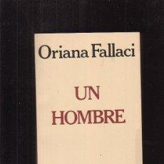 Libros de segunda mano: UN HOMBRE / POR: ORIANA FALLACI -EDITA: NOGUER 1980. Lote 16525216