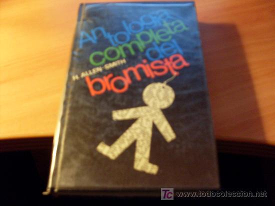 ANTOPOLOGIA COMPLETA DEL BROMISTA ( ALLEN - SMITH ) TAPA DURA 1976 (Libros de Segunda Mano (posteriores a 1936) - Literatura - Otros)