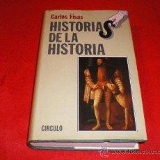 Libros de segunda mano: HISTORIAS DE LA HISTORIA. CARLOS FISAS. Lote 25202703