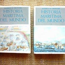 Libros de segunda mano: MAURICE DE BROSSARD. HISTORIA MARÍTIMA DEL MUNDO. 2 TOMOS. 1ª EDICIÓN 1976. ILUSTRADO: 34 MAPAS.. Lote 25700386