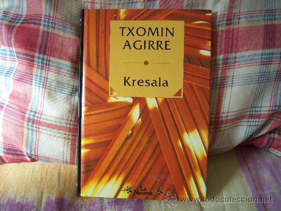 TXOMIN AGIRRE KRESALA (Libros de Segunda Mano (posteriores a 1936) - Literatura - Otros)