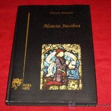 Libros de segunda mano: ALSACIA JACOBEA. Lote 26652468
