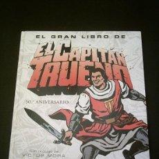 Libros de segunda mano: EL GRAN LIBRO DEL CAPITAN TRUENO 50 ANIVERSARIO, VICTOR MORA Y AMBROS. Lote 16760803