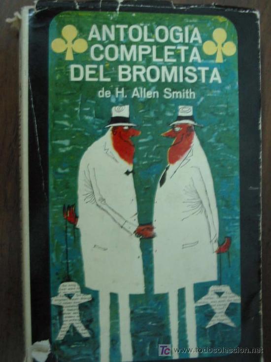 ANTOLGÍA COMPLETA DEL BROMISTA. ALLEN SMITH, H. 1961. 1ª EDICIÓN. PLAZA & JANÉS (Libros de Segunda Mano (posteriores a 1936) - Literatura - Otros)