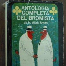 Libros de segunda mano: ANTOLGÍA COMPLETA DEL BROMISTA. ALLEN SMITH, H. 1961. 1ª EDICIÓN. PLAZA & JANÉS. Lote 16845394